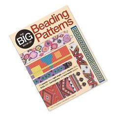 """The Big Book of Beading Patterns - For Peyote Stitch, Right Angle Weave, Square Stitch, Brick Stitch, Herringbone, and Loomwork Designs"" by Bead® Magazine."