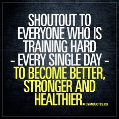 Shoutout to everyone who is training hard - every single day - to become better, stronger and healthier. We know it's hard work, and tough as hell to become better - but it's also so fucking REWARDING in so MANY different ways.. KEEP IT UP! Tag someone who's training hard to become better #dontstop #trainharder #keepgrinding #gymlife - Gym Quotes