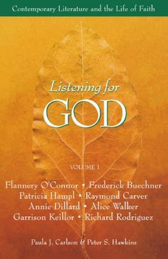 Listening for God, Vol 1: Contemporary Literature and the Life of Faith by Paula J. Carlson. Save 20 Off!. $11.19. Publication: June 15, 1994. Publisher: Augsburg Fortress Publishers (June 15, 1994)