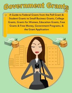 The NOOK Book (eBook) of the Government Grants: What is a Grant? A Guide to Federal Grants from the Pell Grant and Student Grants to Small Business Grants, Student Grants, Education Grants, Grants For College, Financial Aid For College, Online College, Scholarships For College, College Hacks, Education College, Education Degree