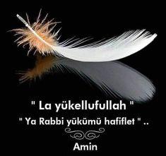 La yükellufullah... Ya Rabbi yükümü hafiflet Islam Muslim, Allah Islam, Islam Quran, Best Love Messages, Allah Love, Motivational Words, Sufi, S Word, Meaningful Words