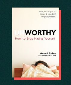 How to actually stop hating yourself — for real this time