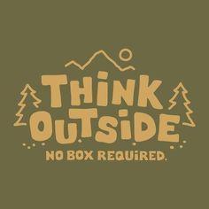 Think outside!