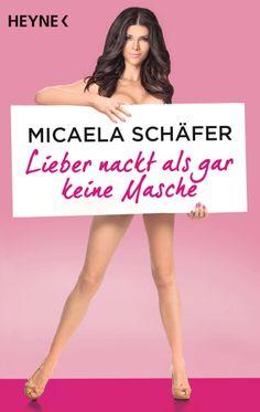 Lieber nackt als gar keine Masche von Micaela Schäfer