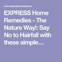EXPRESS Home Remedies - The Nature Way!: Say No to Hairfall with these simple…