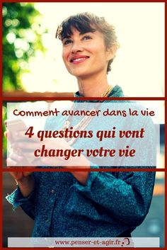 Comment avancer dans la vie : 4 questions qui vont changer votre vie Coaching, Education Positive, Motivation, My Way, Better Life, Self Care, Personal Development, Life Is Good, Improve Yourself