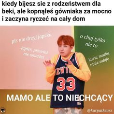 Read 16 from the story Siostra Jimina by (𝕡𝕒𝕟𝕚 P𝕒𝕣𝕜♡) with reads. Very Funny Memes, Wtf Funny, Asian Meme, Bts K Pop, Polish Memes, Funny Mems, Quality Memes, Kpop, I Love Bts