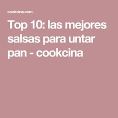 Top 10: las mejores salsas para untar pan - cookcina