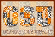 The Quilted Oklahoma State University.  Susan Davis, owner of Olde American Antiques and American Quilt Blocks, has created a series of original quilt block designs for universities and colleges in the United States.   Each of these designs is unique with a distinct color combination using the school colors and a matching border to enhance the overall pattern. These are the first quilt block designs created specifically for universities and colleges and are new to the quilting hobby.
