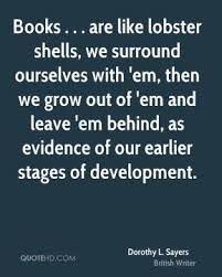 Dorothy L. Joy Davidman, Dorothy L Sayers, Books To Read, My Books, Famous Author Quotes, Writers And Poets, True Words, Book Nerd, Book Quotes