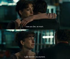 I love you... I just don't like you anymore #One #AnneHathaway #JimSturgess