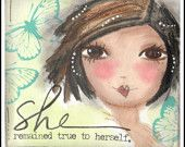She remained true to HERSELF. ART card or PRINT. You Choose. Big  Eye Art
