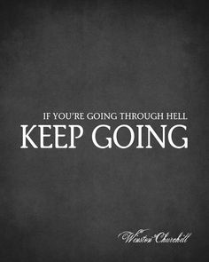 If You're Going Through Hell Keep Going (Winston Churchill Quote) - typographic art print