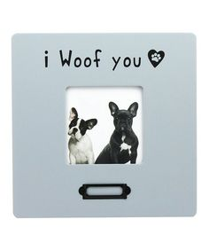 I Woof You Frame | zulily