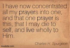 Charles Spurgeon Quotes On Prayer -->Read one man's AMAZING salvation testimony: http://www.therealityofsavingfaith.com #saved #Jesus #salvation