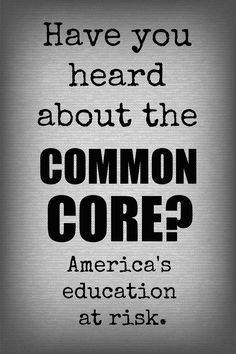 Have you heard about the Common Core? America's education at risk. Video, Building the Machine. (http://www.lifeascaroline.com/2014/07/03/common-core/)