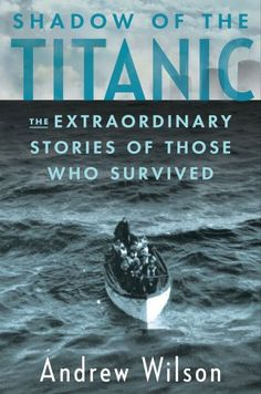 Shadow of the Titanic: The Extraordinary Stories of Those Who Survived $16.48