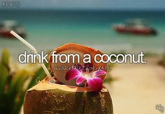 Lemme find the coconut
