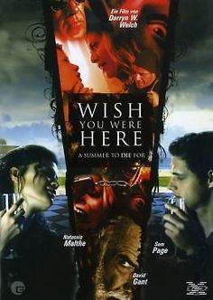 Wish You Were Here-A Summer To Die For (2007)