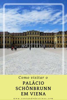 Como visitar o Palácio Schönbrunn em Viena, na Áustria. O palácio que também é conhecido como o Palácio de Versalhes da Áustria. Como chegar, os tipos de passeios e tudo que tem no Palácio Schönbrunn.