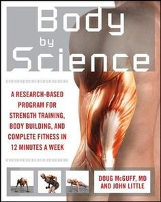 Body by Science: A Research Based Program for Strength Tr...