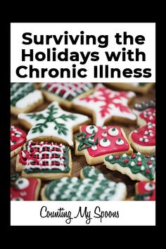 Tips for surviving the Holidays with chronic illness. Chronic Fatigue Syndrome, Chronic Illness, Chronic Pain, Rheumatoid Arthritis, Endometriosis, Autoimmune Arthritis, Family Stress, Ankylosing Spondylitis, Hypermobility