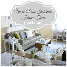 Home Tour {Part One} - Up to Date Interiors