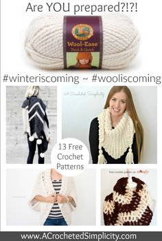 #WinterIsComing #Wool IsComing: Crochet These 13 Free Crochet Patterns using Lion Brand's Wool Ease Thick & Quick yarn - A Round-Up by A Crocheted Simplicity