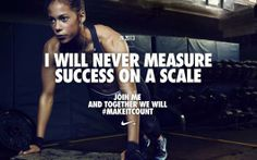 I will never measure success on a scale.