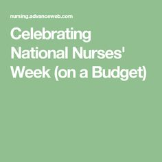 Celebrating National Nurses' Week (on a Budget)