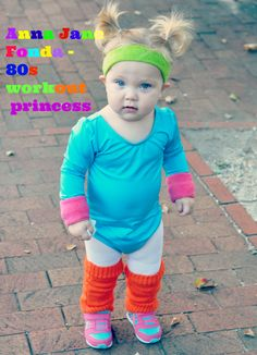 Anna Jane Fonda - my little 80s workout princess.  Toddler costume, baby costume, 80s, 80s workout costume, costume, halloween, fun, cute. Jazzercise, 80s costume.