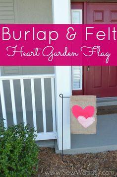 Cerca para la galeria de casa!! Me encanto!!  Guest Post from SewWoodsy.com Burlap & Felt Heart Garden Flag