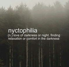 Nyctophilia. Love of darkness, night