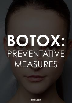Find out why some women get Botox in their 20s (and if it really works).
