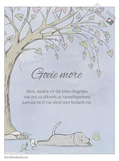 Afrikaanse goeie more quote Goeie More, Evening Greetings, Afrikaanse Quotes, Goeie Nag, Good Morning World, Morning Blessings, Daily Thoughts, Good Morning Messages, Qoutes