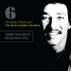 Smokey Robinson - The Solo Albums: Volume 6 - Warm Thoughts (1980) Being With You (1981) (2012)