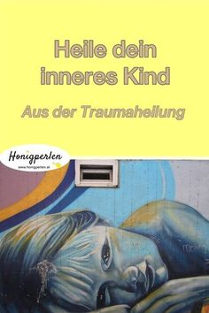 Anleitung: Heile dein inneres Kind #inneresKind #psychologie #selbsthilfe #heilung #gefühle #trauma #emotionen #honigperlen #mentaltraining #selbstliebe