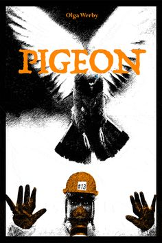 Pigeon (The Ornis Experiment Book by [Werby, Olga] Pigeon Books, Science Fiction Books, Sci Fi Books, Book 1, Fantasy, Experiment, Movie Posters, Magic, Cover