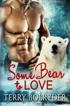 Some Bear to Love by Terry Bolryder http://www.amazon.com/dp/1511674091/ref=cm_sw_r_pi_dp_eAtkvb1GYY457