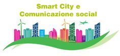 #SmartCity e #comunicazione social un binomio vincente | Società e web 2.0