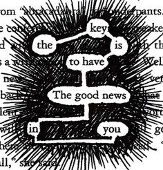 blackout poetry by Aaron Zenz Blackout Poetry, Organisation Journal, Found Poetry, Poetry Art, Poetry Quotes, Quotes Quotes, Newspaper Art, Pomes, Altered Book Art