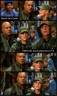 O'Neill's response when a local accuses Teal'c of being a Jaffa . . . Love Carter's reaction!  So cute.