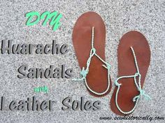 DIY Huarache Sandals With Leather Soles – Tutorial