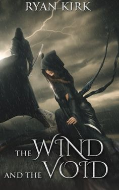 The Wind and the Void: Volume 3 (Nightblade) by Ryan Kirk