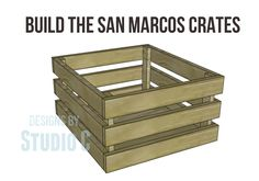 Build the Crates for the San Marcos Sideboard