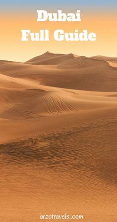Dubai - Full Guide. All you need to know before visiting Dubai, United Arab Emirates. UAE. Desert