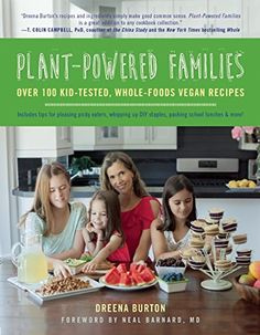 Plant-Powered Families: Over 100 Kid-Tested, Whole-Foods Vegan Recipes by Dreena Burton Get your whole family excited about eating healthy! Dreena Burton shows a whole foods, plant-based diet can be easy, delicious, and healthy for your entire family. She shares over 100 whole-food, vegan recipes—tested and approved by her own three children. Dreena Burton http://www.pinterest.com/dreenaburton is member of Vegan Community Board http://www.pinterest.com/heidrunkarin/vegan-community Pre-order…