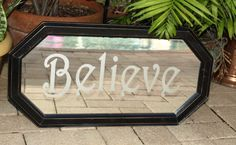 Repurposed etched mirror Believe - ARTful Salvage $25.00