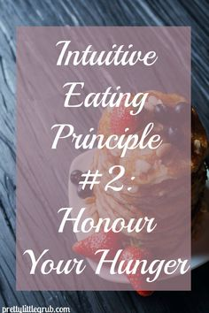 Intuitive Eating Principle #2: Honour Your Hunger