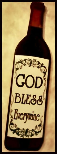 Bless everywine! __[ [Via Funny Wine Labels & Memes Appreciation Society//FB Group]